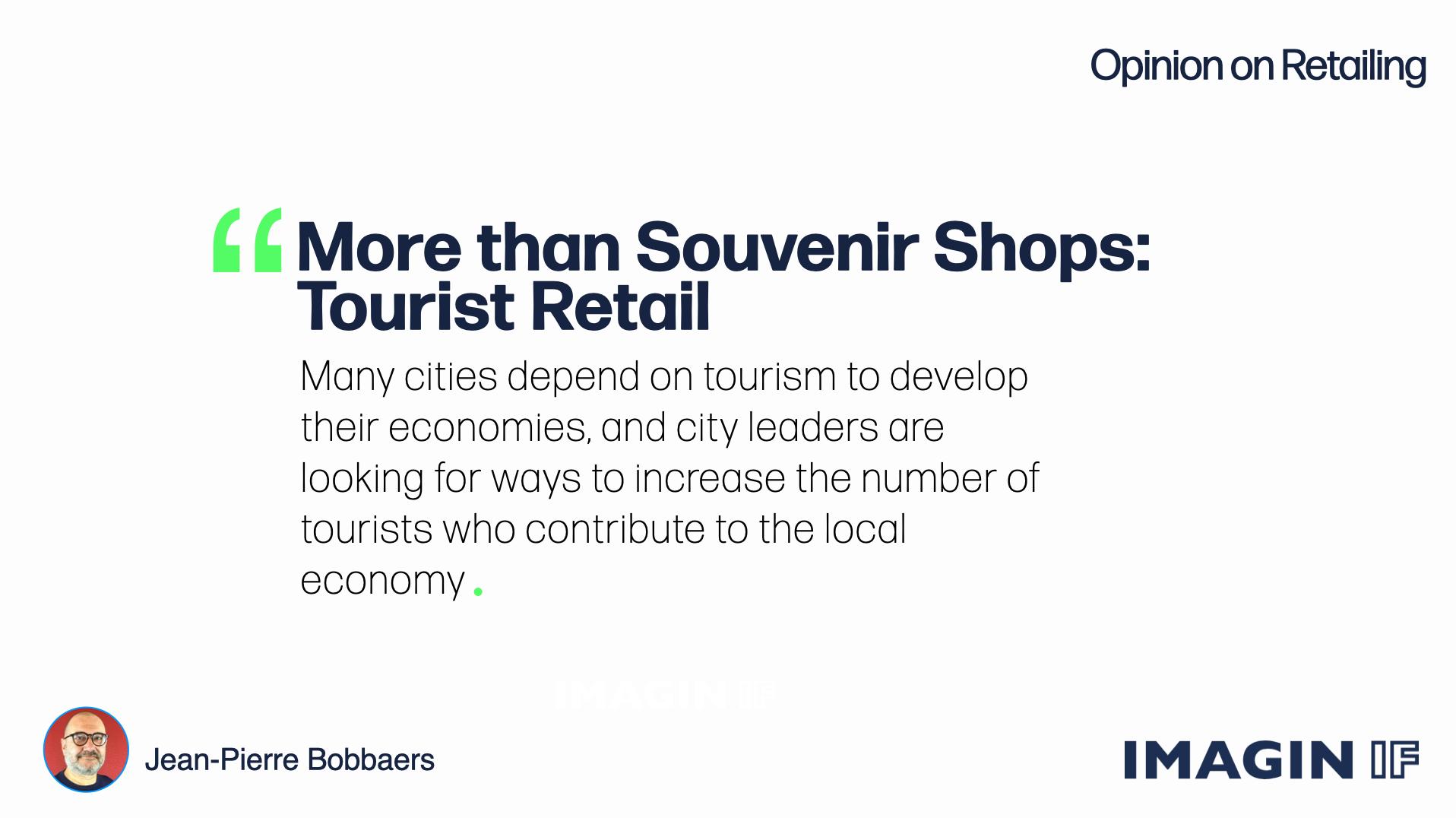 Read more about the article More than Souvenir Shops: Tourist Retail